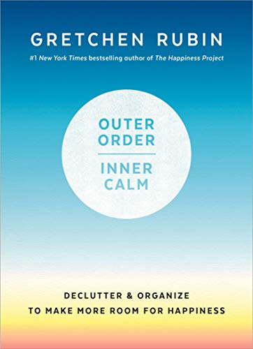 Outer Order, Inner Calm: Declutter and Organize to Make More Room for Happiness von Harmony
