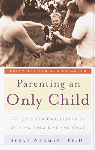 Parenting an Only Child: The Joys and Challenges of Raising Your One and Only von Harmony