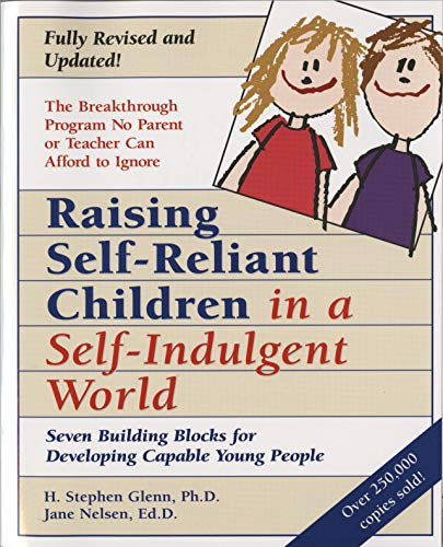 Raising Self-Reliant Children in a Self-Indulgent World: Seven Building Blocks for Developing Capable Young People von Harmony
