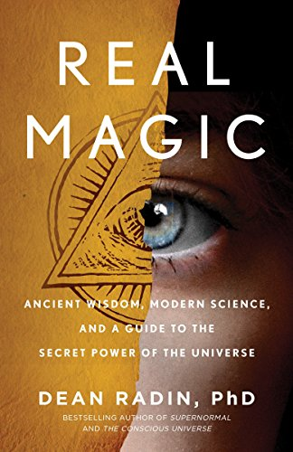 Real Magic: Ancient Wisdom, Modern Science, and a Guide to the Secret Power of the Universe von Harmony