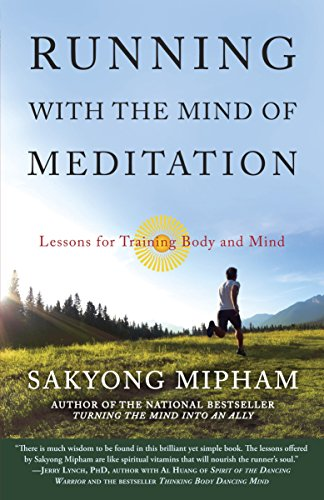 Running with the Mind of Meditation: Lessons for Training Body and Mind von Harmony