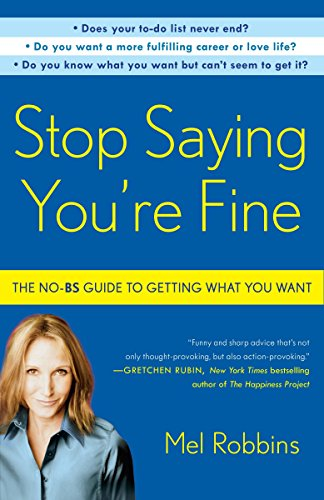 Stop Saying You're Fine: The No-BS Guide to Getting What You Want von Harmony