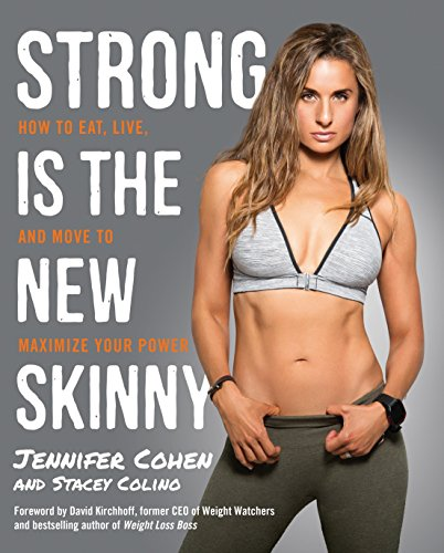 Strong Is the New Skinny: How to Eat, Live, and Move to Maximize Your Power von Harmony