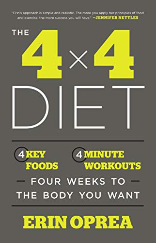 The 4 x 4 Diet: 4 Key Foods, 4-Minute Workouts, Four Weeks to the Body You Want von Harmony