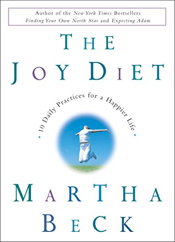 The Joy Diet: 10 Daily Practices for a Happier Life von Harmony