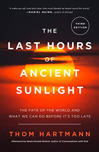 The Last Hours of Ancient Sunlight: Revised and Updated: The Fate of the World and What We Can Do Before It's Too Late von Harmony
