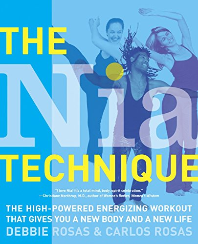 The Nia Technique: The High-Powered Energizing Workout that Gives You a New Body and a New Life von Harmony