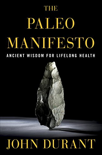 The Paleo Manifesto: Ancient Wisdom for Lifelong Health von Harmony