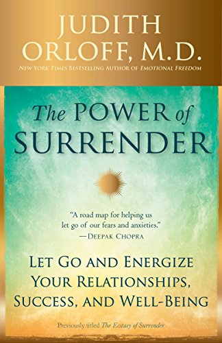 The Power of Surrender: Let Go and Energize Your Relationships, Success, and Well-Being von Harmony