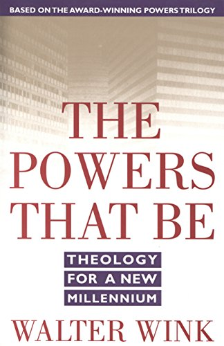 The Powers That Be: Theology for a New Millennium von Harmony