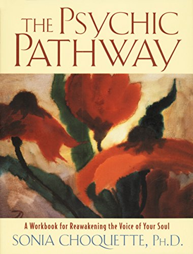 The Psychic Pathway: A Workbook for Reawakening the Voice of Your Soul von Harmony