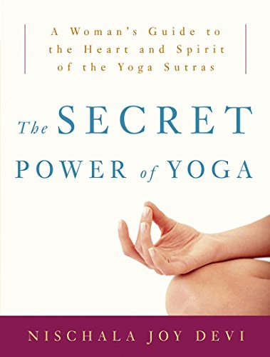 The Secret Power of Yoga: A Woman's Guide to the Heart and Spirit of the Yoga Sutras von Harmony