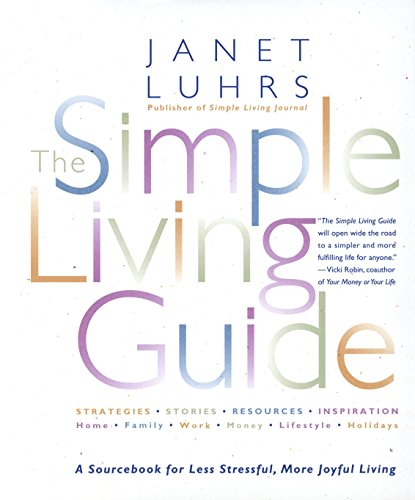 The Simple Living Guide: A Sourcebook for Less Stressful, More Joyful Living von Harmony