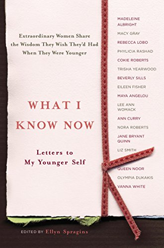What I Know Now: Letters to My Younger Self von Harmony