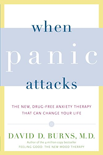 When Panic Attacks: The New, Drug-Free Anxiety Therapy That Can Change Your Life von Harmony