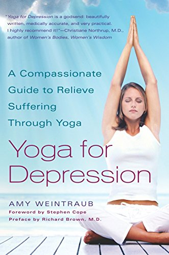 Yoga for Depression: A Compassionate Guide to Relieve Suffering Through Yoga von Harmony