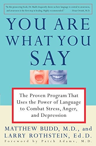 You Are What You Say: The Proven Program that Uses the Power of Language to Combat Stress, Anger, and Depression von Harmony