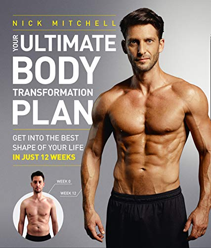 Your Ultimate Body Transformation Plan: Get into the Best Shape of Your Life - in Just 12 Weeks von HarperCollins Publishers