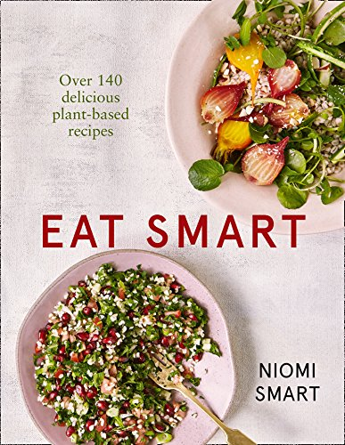 Smart, N: Eat Smart - Over 140 Delicious Plant-Based Recipes von Harpercollins Uk