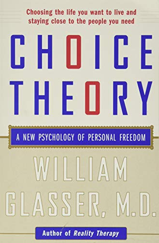 Choice Theory: A New Psychology of Personal Freedom von Harper Perennial