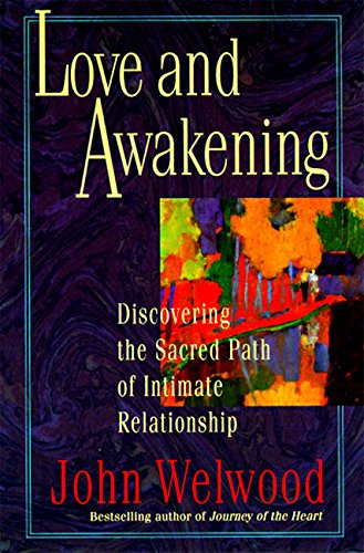 Love and Awakening: Discovering the Sacred Path of Intimate Relationship von Harper Perennial