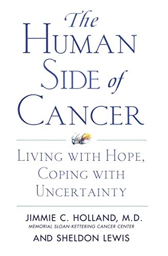 The Human Side of Cancer: Living with Hope, Coping with Uncertainty von Harper Perennial