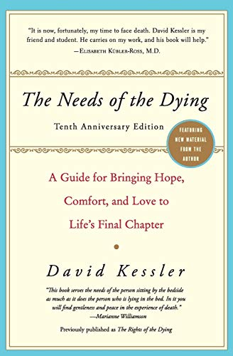The Needs of the Dying: A Guide for Bringing Hope, Comfort, and Love to Life's Final Chapter von Harper Perennial