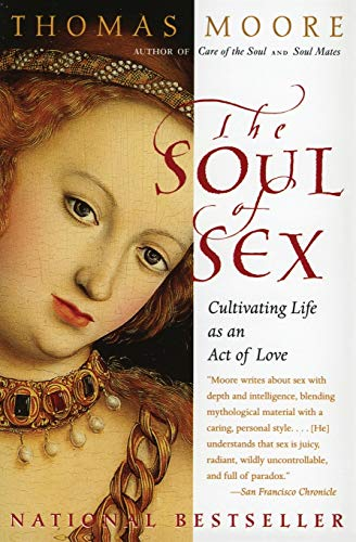 The Soul of Sex: Cultivating Life as an Act of Love von Harper Perennial