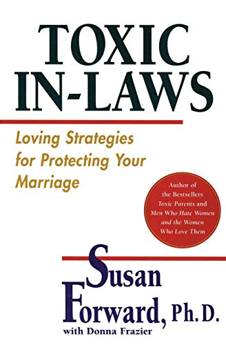 Toxic In-Laws: Loving Strategies for Protecting Your Marriage von Harper Perennial