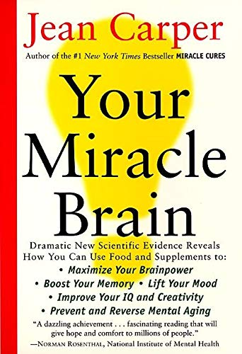 Your Miracle Brain: Maximize Your Brainpower *Boost Your Memory *Lift Your Mood *Improve Your IQ and Creativity *Prevent and Reverse Mental Aging von Harper Perennial