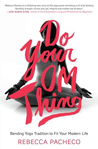 Do Your Om Thing: Bending Yoga Tradition to Fit Your Modern Life von Harper Wave