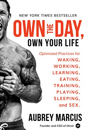 Own the Day, Own Your Life: Optimized Practices for Waking, Working, Learning, Eating, Training, Playing, Sleeping, and Sex von Harper Collins Publ. USA