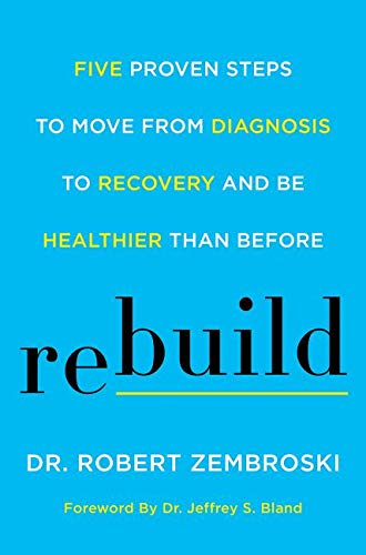 Rebuild: Five Proven Steps to Move from Diagnosis to Recovery and Be Healthier Than Before von Harper Wave
