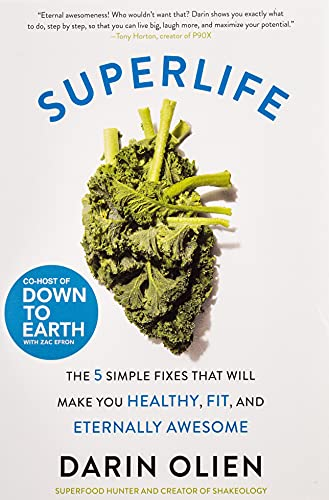 SuperLife: The 5 Simple Fixes That Will Make You Healthy, Fit, and Eternally Awesome von Harper Wave