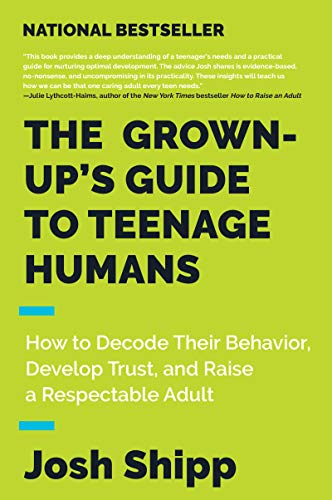 The Grown-Up's Guide to Teenage Humans: How to Decode Their Behavior, Develop Trust, and Raise a Respectable Adult von Harper Wave