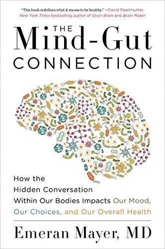 The Mind-Gut Connection: How the Hidden Conversation Within Our Bodies Impacts Our Mood, Our Choices, and Our Overall Health von Harper Wave