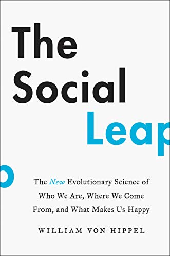 The Social Leap: The New Evolutionary Science of Who We Are, Where We Come From, and What Makes Us Happy (Harper Wave) von Harpercollins Us; Harper Wave