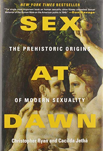 Sex at Dawn: The Prehistoric Origins of Modern Sexuality von Harper