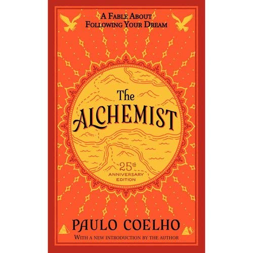 The Alchemist 25th Anniversary: A Fable About Following Your Dream von Harpercollins Us