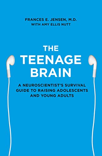 The Teenage Brain: A Neuroscientist's Survival Guide to Raising Adolescents and Young Adults von HarperCollins Publishers