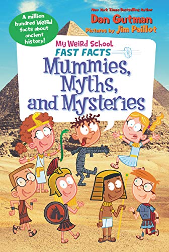 My Weird School Fast Facts: Mummies, Myths, and Mysteries (My Weird School Fast Facts, 7, Band 7) von HarperCollins