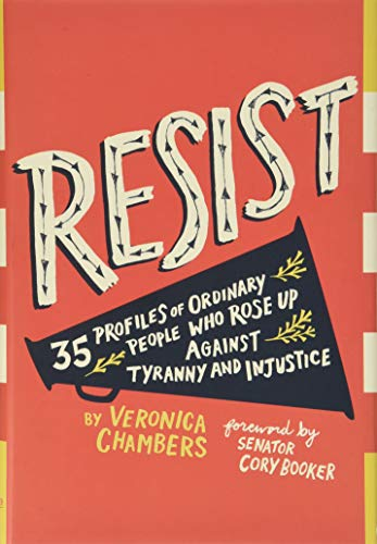 Resist: 35 Profiles of Ordinary People Who Rose Up Against Tyranny and Injustice von HarperCollins
