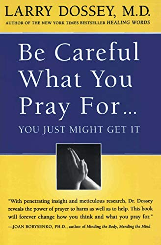 Be Careful What You Pray For, You Might Just Get It: What We Can Do About the Unintentional Effects of Our Thoughts, Prayers and Wishes von HarperOne