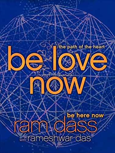 Be Love Now: The Path of the Heart von HarperOne