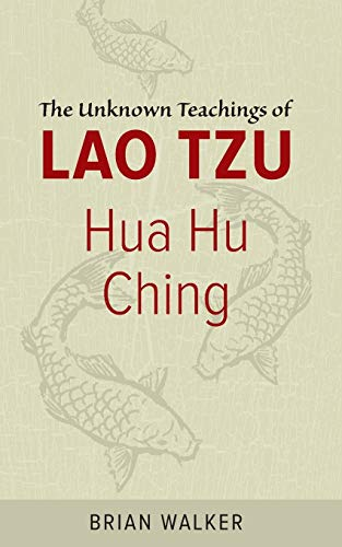 Hua Hu Ching: The Unknown Teachings of Lao Tzu von HarperOne