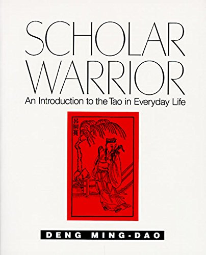 Scholar Warrior: An Introduction to the Tao in Everyday Life von HarperOne
