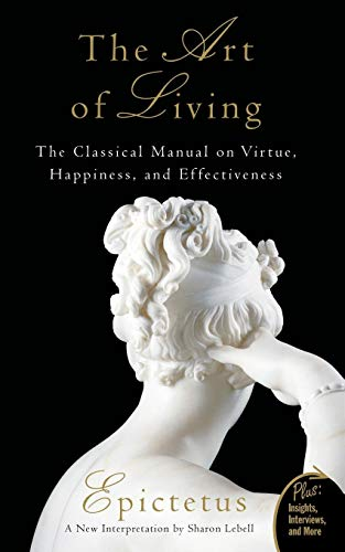 The Art of Living: The Classical Manual on Virtue, Happiness, and Effectiveness von HarperOne