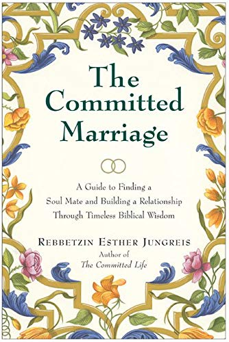 The Committed Marriage: A Guide to Finding a Soul Mate and Building a Relationship Through Timeless Biblical Wisdom von HarperOne
