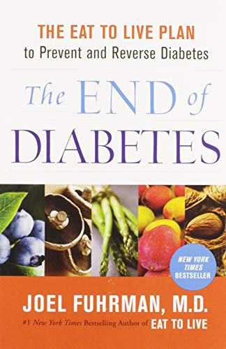The End of Diabetes: The Eat to Live Plan to Prevent and Reverse Diabetes von HarperOne