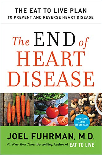 The End of Heart Disease: The Eat to Live Plan to Prevent and Reverse Heart Disease von HarperOne